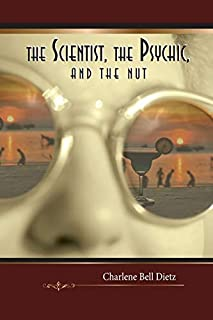 The Scientist, the Psychic, and the Nut (Inkydance Book Club Collection)