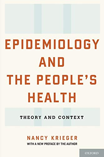 Compare Textbook Prices for Epidemiology and the People's Health: Theory and Context Illustrated Edition ISBN 9780199348428 by Krieger, Nancy