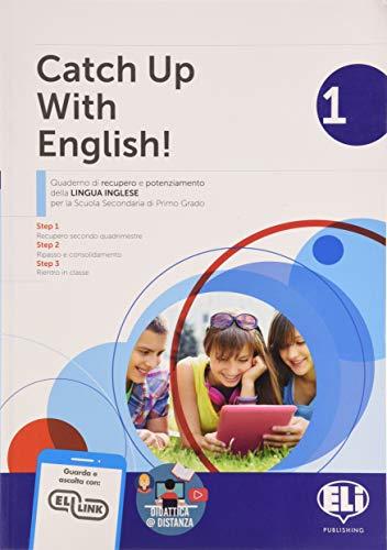Catch up with english! Quaderno di recupero e potenziamento della lingua inglese. Per la Scuola media (Vol. 1)