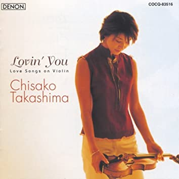 Lovin' You -Love Songs on Violin-