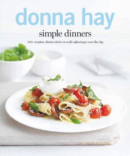 Simple dinners: 140+ nieuwe recepten, slimme ideeën en snelle oplossingen voor iedere dag