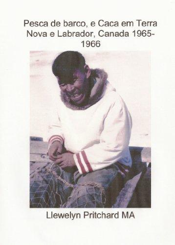 Pesca de barco, e Caca em Terra Nova e Labrador, Canada 1965-1966 (Photo Albums Livro 1) (Portuguese Edition)