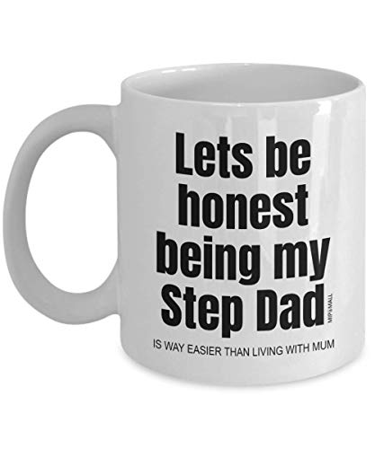 Gifts for Stepdad, Fathers Day Gift, from Step Daughter Son, Lets be Honest Being My Step dad, Funny Coffee Mug Tea Cup, Birthday, Christmas Presents - wm3307