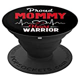 Proud Mommy of a Heart Warrior CHD Awareness gift PopSockets Grip and Stand for Phones and Tablets