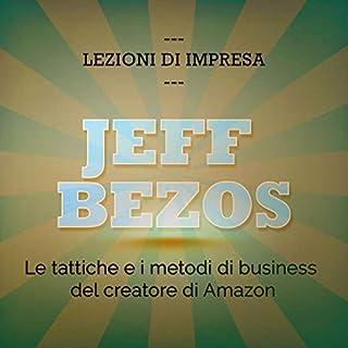 Jeff Bezos. Le tattiche e i metodi di business del creatore di Amazon copertina