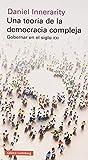 Una teoría de la democracia compleja: Gobernar en el siglo XXI (Ensayo)