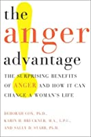 The Anger Advantage: The Surprising Benefits of Anger and How it Can Change a Woman's Life