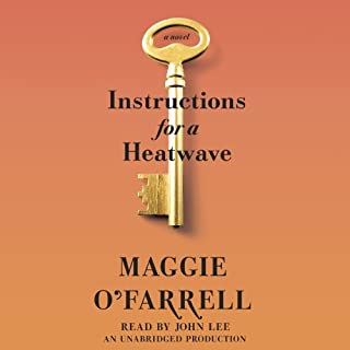 Instructions for a Heatwave                   By:                                                                                                                                 Maggie O'Farrell                               Narrated by:                                                                                                                                 John Lee                      Length: 9 hrs and 8 mins     118 ratings     Overall 3.7