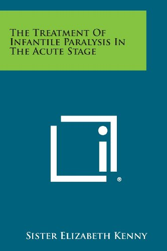 Treatment of Infantile Paralysis in the Acute Stage