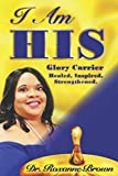 I am His: Healed Intertwined and Strenghtened