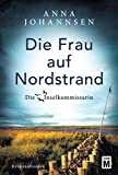 Die Frau auf Nordstrand (Die Inselkommissarin, Band 5) - Anna Johannsen