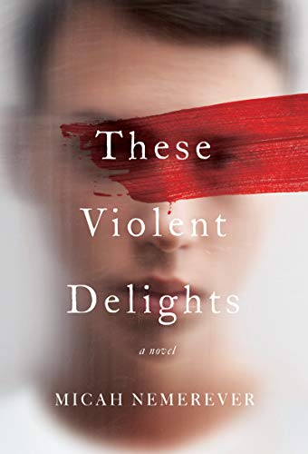 These Violent Delights: A Novel (English Edition)