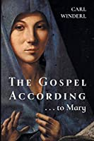 The Gospel According . . . to Mary