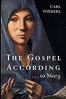 The Gospel According . . . to Mary