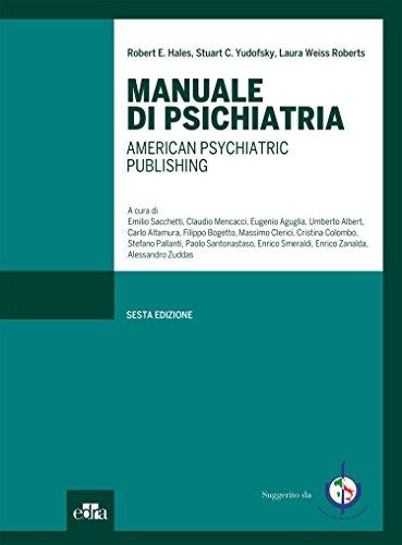 Manuale di psichiatria. American Psychiatric Publishing. Ediz. illustrata
