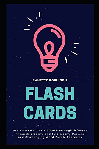 Flash Cards Are Awesome: Learn 9000 New English Words through Creative and Informative Posters and Challenging Word Puzzle Exercises: 10 (English Flash Cards)