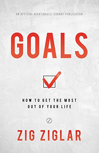 Goals: How to Get the Most out of Your Life (English Edition)