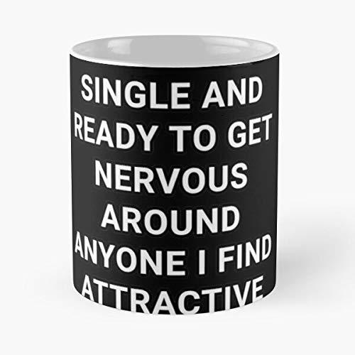 Crush Boyfriend Get Ready Attractive Nervous Getting Single Around Best 11 oz Kaffeebecher - Nespresso Tassen Kaffee Motive