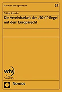 Die Vereinbarkeit Der '50+1'-Regel Mit Dem Europarecht (Schriften Zum Sportrecht) (German Edition)