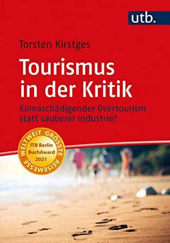 Tourismus in der Kritik: Klimaschädigender Overtourism statt sauberer Industrie?
