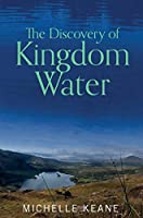 The Discovery of Kingdom Water