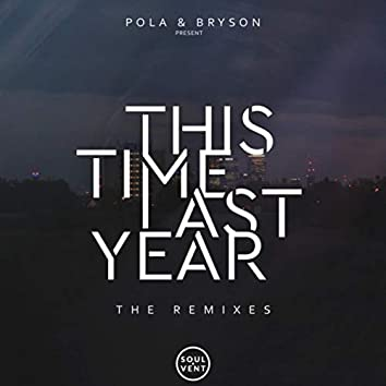 This Time Last Year: The Remixes