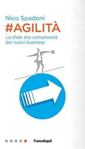 Agilità: La sfida alla complessità dei nuovi business