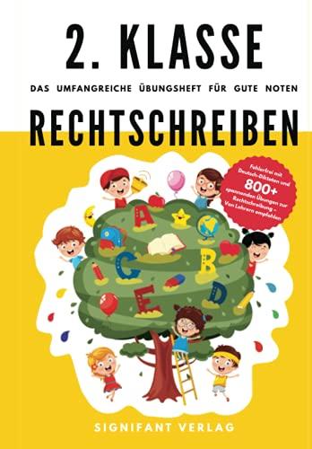 2. Klasse Rechtschreiben - Das umfangreiche Übungsheft für gute Noten: Fehlerfrei mit Deutsch-Diktaten und 800+ spannenden Übungen zur Rechtschreibung - Von Lehrern empfohlen