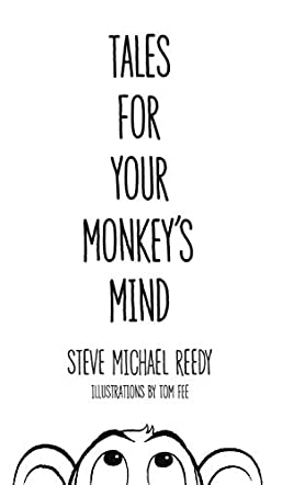 Tales For Your Monkey's Mind