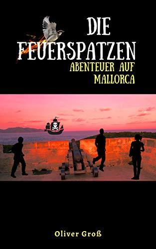 Die Feuerspatzen: Abenteuer auf Mallorca