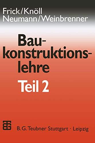 Baukonstruktionslehre, Bd.2: Teil 2