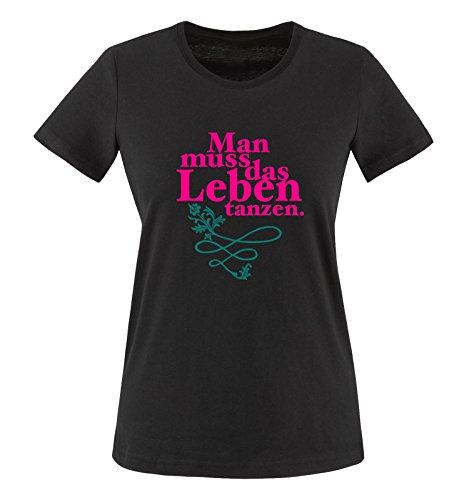 Comedy Shirts - Man muss das Leben tanzen. - Damen T-Shirt - Schwarz/Pink-Türkis Gr. 3XL