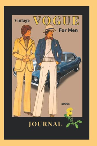 JOURNAL Vintage Vogue For Men: Cover inspired by men's vintage 1970s fashion magazine - Great for someone who loves clothing and fashion - 120 Lined pages