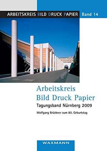 Arbeitskreis Bild Druck Papier Tagungsband Nürnberg 2009: Wolfgang Brückner zum 80. Geburtstag