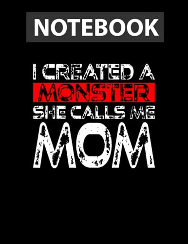 Funny Mother's Day I Created A Monster She Calls Me Mom Notebook - 8.5 x 11 inch - Jounal Lined