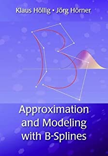 Approximation and Modeling with B-Splines (Applied Mathematics)