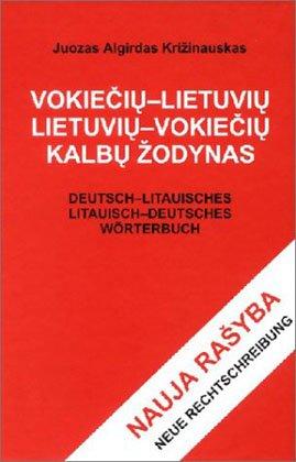 Deutsch-litauisches, Litauisch-deutsches Wörterbuch. Vokieciu-lietuviu, lietuviu-vokieciu kalbu zodynas