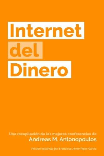 INTERNET DEL DINERO: Volumen 1 (The Internet of Money) - Andreas M. Antonopoulos