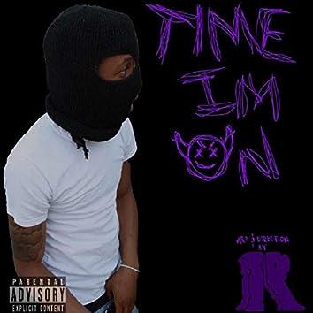 Time I'm On