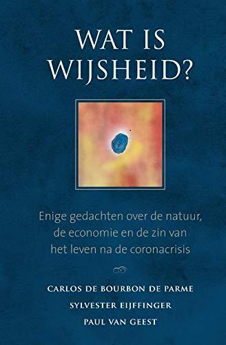 Wat is wijsheid?: enige gedachten over de natuur, de economie en de zin van het leven na de coronacrisis