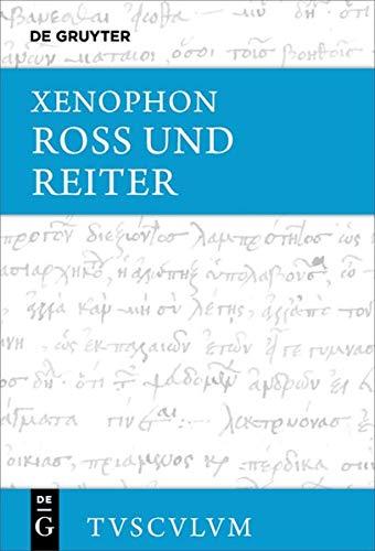 Ross und Reiter: Griechisch - deutsch (Sammlung Tusculum)
