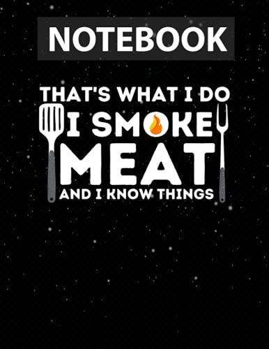 I Smoke Meat And I Know Things BBQ Smoker Barbecue Grilling College Ruled Paper – 8.5 x 11 inches (Letter size) - 130 Pages