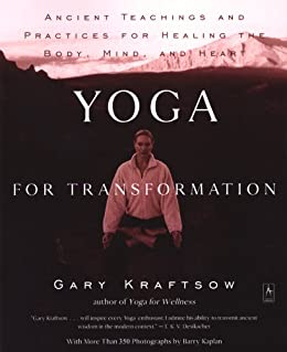 Yoga for Transformation: Ancient Teachings and Practices for Healing the Body, Mind,and Heart (Compass) by [Gary Kraftsow]