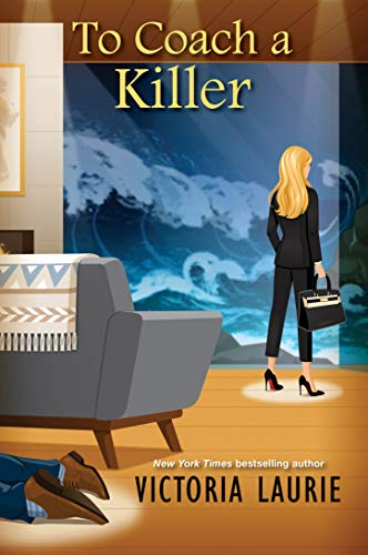 To Coach a Killer (A Cat & Gilley Life Coach Mystery Book 2) by [Victoria Laurie]