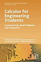 Calculus for Engineering Students: Fundamentals, Real Problems, and Computers Front Cover