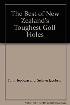 Unknown Binding The Best of New Zealand's Toughest Golf Holes Book