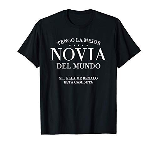Hombre Tengo La Mejor Novia Del Mundo Regalo De Relación Para Novio Camiseta