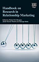 Handbook on Research in Relationship Marketing (Research Handbooks in Business and Management series)
