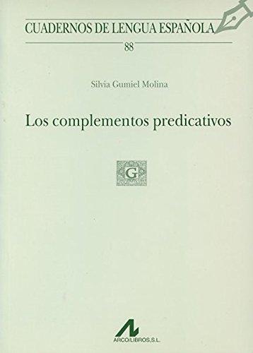 Los complementos predicativos (Cuadernos de lengua española)
