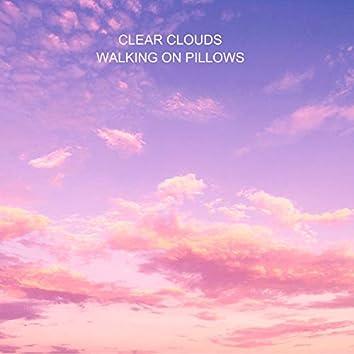 Walking On Pillows